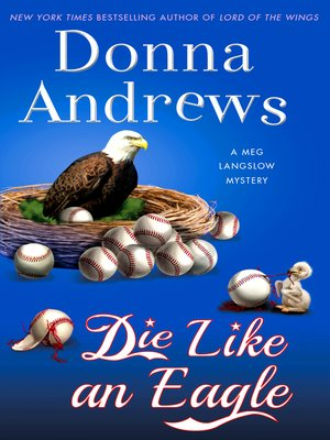 Die Like an Eagle by Donna Andrews. AVAILABLE eBook.