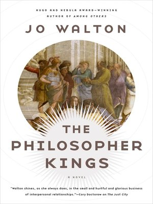 The Philosopher Kings by Jo Walton. AVAILABLE eBook.