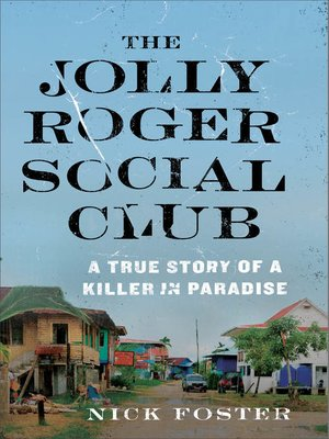 The Jolly Roger Social Club by Nick Foster.                                              AVAILABLE eBook.