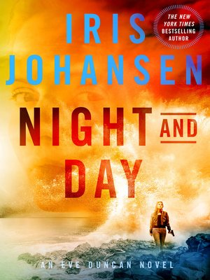 Night and Day by Iris Johansen.                                              AVAILABLE eBook.