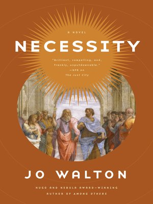 Necessity by Jo Walton. AVAILABLE eBook.