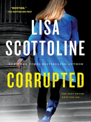 Corrupted by Lisa Scottoline.                                              WAIT LIST eBook.