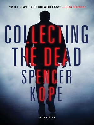 Collecting the Dead by Spencer Kope. AVAILABLE eBook.