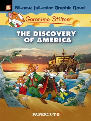 The Discovery of America by Geronimo Stilton.                                              AVAILABLE eBook.