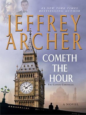 Cometh the Hour by Jeffrey Archer. AVAILABLE eBook.