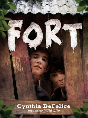 Fort by Cynthia DeFelice. AVAILABLE eBook.
