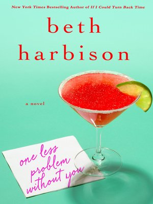 One Less Problem Without You by Beth Harbison. AVAILABLE eBook.