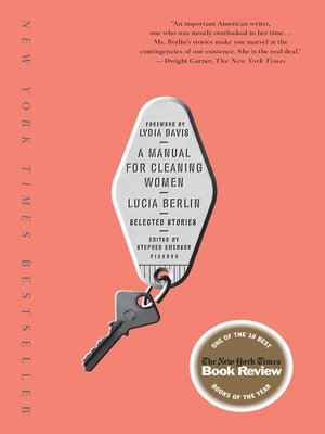 A Manual for Cleaning Women by Lucia Berlin. AVAILABLE eBook.