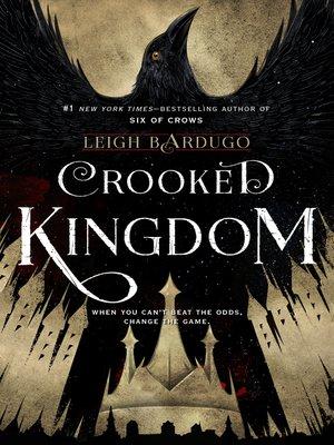 Crooked Kingdom by Leigh Bardugo.                                              WAIT LIST eBook.