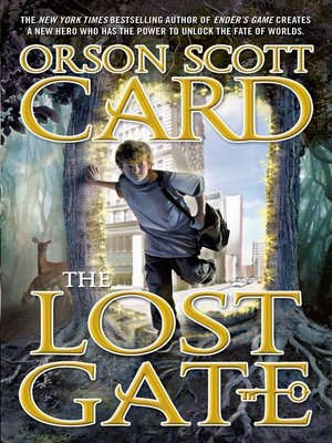 The Lost Gate by Orson Scott Card.                                              AVAILABLE eBook.