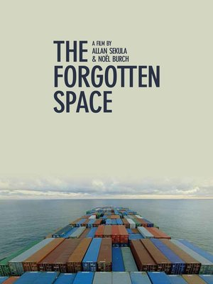 The Forgotten Space by Noël Burch. AVAILABLE Video.