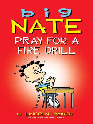Pray for a Fire Drill by Lincoln Peirce. AVAILABLE eBook.