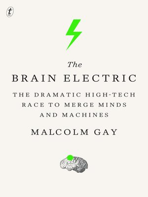 The Brain Electric by Malcolm Gay. AVAILABLE eBook.