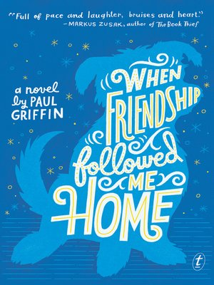 When Friendship Followed Me Home by Paul Griffin. AVAILABLE eBook.