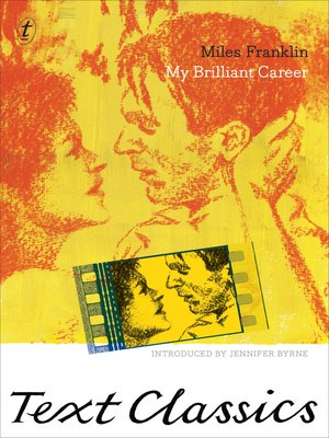 My Brilliant Career by Miles Franklin.                                              AVAILABLE eBook.
