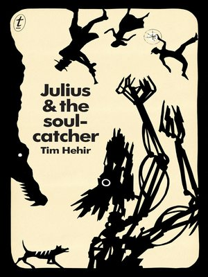 Julius and the Soulcatcher by Tim Hehir.                                              AVAILABLE eBook.