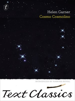 Cosmo Cosmolino by Helen Garner.                                              AVAILABLE eBook.