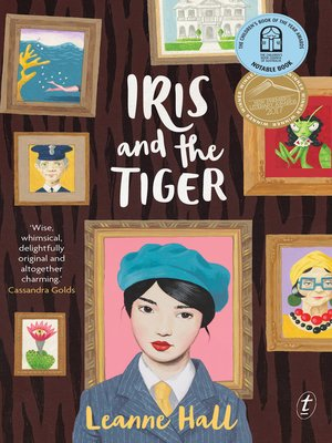 Iris and the Tiger by Leanne Hall.                                              AVAILABLE eBook.