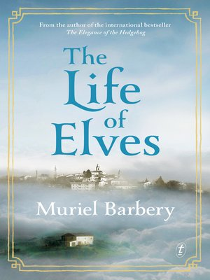 The Life of Elves by Muriel Barbery.                                              AVAILABLE eBook.