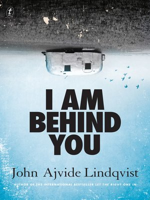 I Am Behind You by John Ajvide Lindqvist. AVAILABLE eBook.
