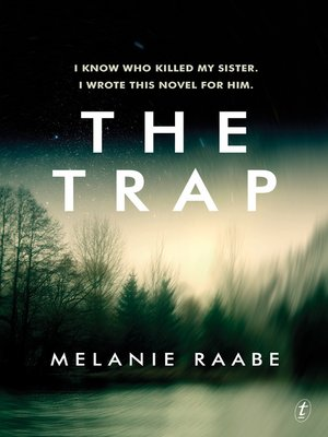 The Trap by Melanie Raabe. AVAILABLE eBook.