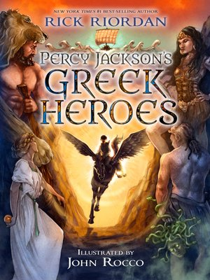 Percy Jackson's Greek Heroes by Rick Riordan. AVAILABLE eBook.