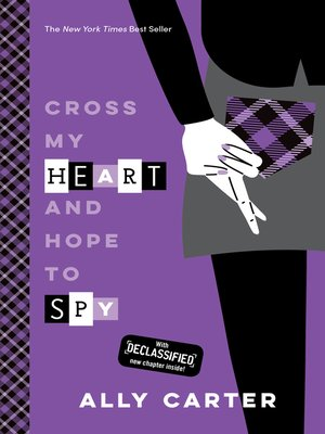 Cross My Heart and Hope to Spy by Ally Carter. AVAILABLE eBook.
