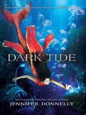 Dark Tide by Jennifer Donnelly. AVAILABLE eBook.