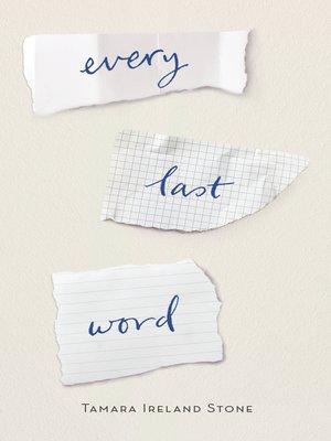 Every Last Word by Tamara Ireland Stone. AVAILABLE eBook.