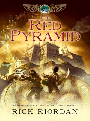 The Red Pyramid by Rick Riordan. AVAILABLE eBook.