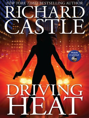 Driving Heat by Richard Castle. AVAILABLE eBook.