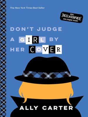 Don't Judge a Girl by Her Cover by Ally Carter. AVAILABLE eBook.