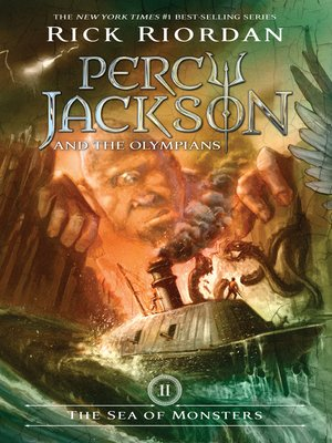 The Sea of Monsters by Rick Riordan. AVAILABLE eBook.