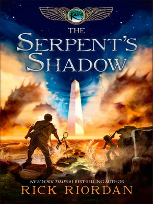 The Serpent's Shadow by Rick Riordan. AVAILABLE eBook.