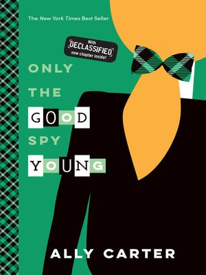 Only the Good Spy Young by Ally Carter. AVAILABLE eBook.