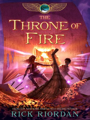 The Throne of Fire by Rick Riordan. AVAILABLE eBook.