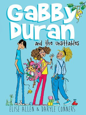 Gabby Duran and the Unsittables by Elise Allen. AVAILABLE eBook.