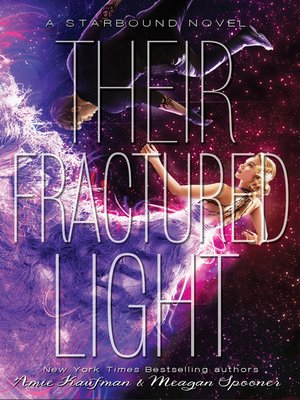 Their Fractured Light by Amie Kaufman. AVAILABLE eBook.