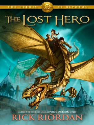 The Lost Hero by Rick Riordan. AVAILABLE eBook.