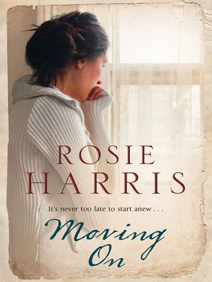 Moving On by Rosie Harris. AVAILABLE eBook.