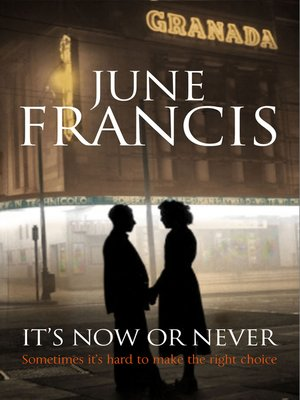 It's Now or Never by June Francis. AVAILABLE eBook.