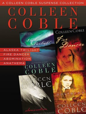 A Colleen Coble Suspense Collection by Colleen Coble.                                              AVAILABLE eBook.