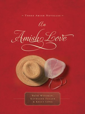 An Amish Love by Beth Wiseman. AVAILABLE eBook.