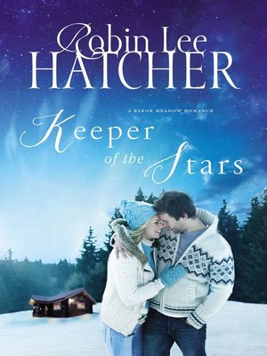 Keeper of the Stars by Robin Lee Hatcher. AVAILABLE eBook.