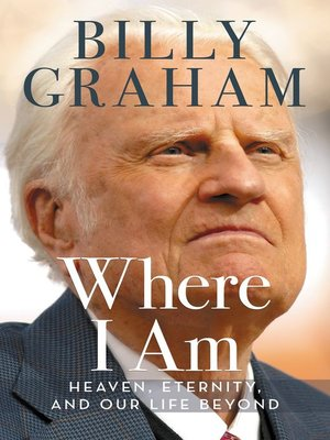 Where I Am by Billy Graham. AVAILABLE eBook.