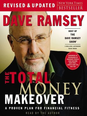 The Total Money Makeover by Dave Ramsey. AVAILABLE Audiobook.