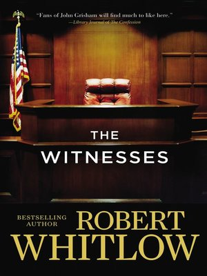 The Witnesses by Robert Whitlow.                                              AVAILABLE eBook.