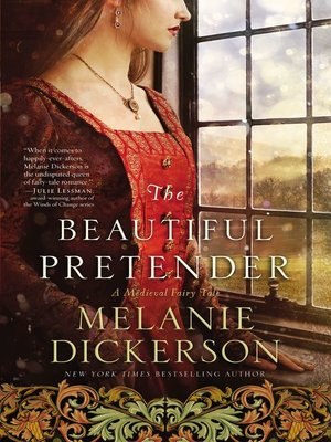 The Beautiful Pretender by Melanie Dickerson. AVAILABLE eBook.