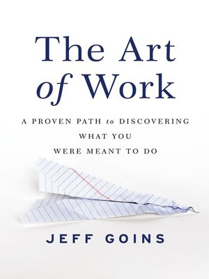 The Art of Work by Jeff Goins. AVAILABLE eBook.