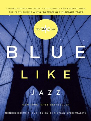 Blue Like Jazz by Donald Miller. AVAILABLE eBook.